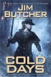 Cold Days by Jim Butcher - see jimbutcher.com